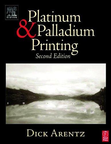Platinum and Palladium Printing (2nd edition)