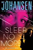 Sleep No More: An Eve Duncan Novel 1st (first) Edition by Johansen, Iris [2012] by  Iris Johansen in stock, buy online here