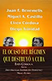 img - for El Ocaso del R gimen que Destruy  a Cuba (Spanish Edition) book / textbook / text book