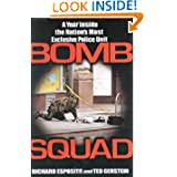 Bomb Squad: A Year Inside the Nation's Most Exclusive Police Unit