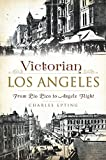 Victorian Los Angeles: (Brief History)