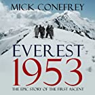 Everest 1953: The Epic Story of the First Ascent (       ungekürzt) von Mick Conefrey Gesprochen von: Barnaby Edwards