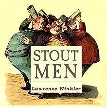 Stout Men | Livre audio Auteur(s) : Lawrence Winkler Narrateur(s) : Lawrence Winkler