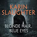 Blonde Hair, Blue Eyes Audiobook by Karin Slaughter Narrated by Kathleen Early