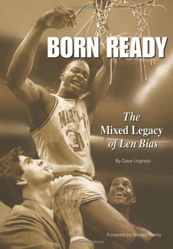 Born Ready: The Mixed Legacy of Len Bias: Volume 1