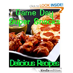 Free Kindle Book: Party and Game Day Super Snacks (Delicious Recipes), by June Kessler. Publisher: JK Marketing (October 13, 2012)