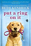 Put a Ring On It <br>(Black Dog Bay Novel) by  Beth Kendrick in stock, buy online here
