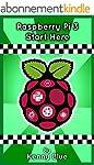 Raspberry Pi 3: Let's Start Here: Ras...