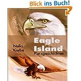 Eagle Island: und acht weitere Kurzgeschichten