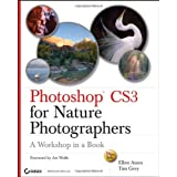 Photoshop CS3 for Nature Photographers: A Workshop in a Book (Tim Grey Guides) ~ Tim Grey
