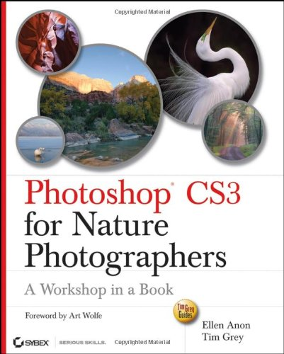 Photoshop Cs3 For Nature Photographers: A Workshop In A Book (Tim Grey Guides)