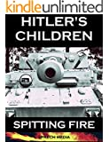 Hitler's Children - Spitting Fire (Eyewitness Accounts - 12th SS Panzer 'Hitler Youth' in Normandy 1944)