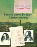 img - for Elizabeth Barrett Browning and Robert Browning (British Library Writers' Lives Series) book / textbook / text book