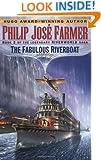 The Fabulous Riverboat (Riverworld Saga, Book 2)