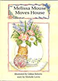 Melissa Mouse Moves House (0681454415) by Lovric, Michelle