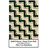 Quilt Pattern - Fuzzy Fence Rail ~ Mary Lou Danielson