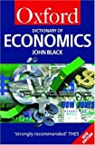 A Dictionary of Economics (Oxford Paperback Reference) (0198613490) by John Black