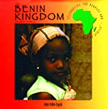 The Benin Kingdom of West Africa (Celebrating the Peoples and Civilizations of Africa)