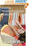 Curing Mobile/Android Addiction