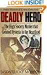 Deadly Hero: The High Society Murder...