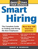 Smart Hiring: The Complete Guide to Finding and Hiring the Best Employees (Quick Start Your Business)