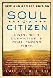 Image of Soul of a Citizen: Living with Conviction in Challenging Times