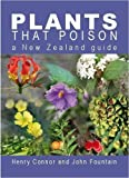 Plants that Poison: a New Zealand Guide (0478093985) by Connor, H. E. (Henry Eamonn)