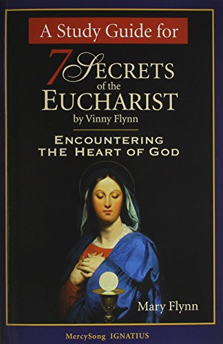 A Study Guide for 7 Secrets of the Eucharist: Encountering the Heart of God