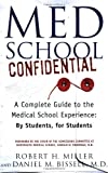 img - for Med School Confidential: A Complete Guide to the Medical School Experience: By Students, for Students book / textbook / text book