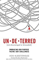UN·DE·TERRED: EMBRACING OUR PURPOSE, FACING OUR CHALLENGES