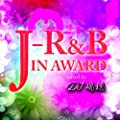 J-R&B IN AWARD mixed by DJ����