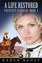 A Life Restored (Prescott Pioneers Book 3)
