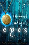 img - for Through Indigo's Eyes book / textbook / text book