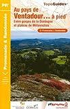 Au pays de Ventadour... à pied : Entre gorges de la Dordogne et plateau de Millevaches