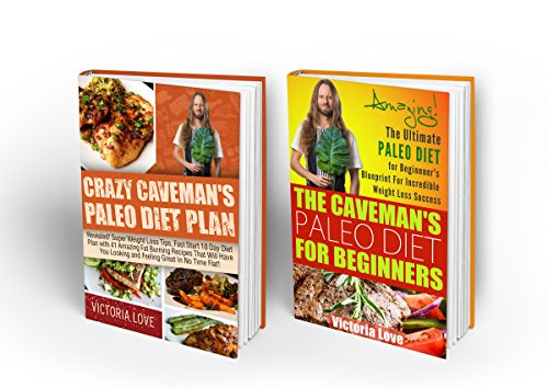 Paleo: Paleo For Beginners Box Set: Amazing! 2 in 1 Paleo For Beginners and Paleo Diet Plan Rolled Up In One (paleo slow cooker, free kindle book, paleo, ... (Paleo For Beginners Super Series Book 3) by Victoria Love