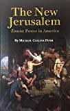 The New Jerusalem: Zionist Power in America