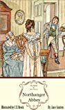 Northanger Abbey: The Illustrated Edition (Jane Austens Novels)
