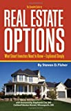 img - for The Complete Guide to Real Estate Options: What Smart Investors Need to Know - Explained Simply book / textbook / text book