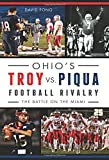 Ohio's Troy vs  Piqua Football Rivalry: (Sports)