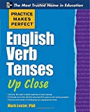 Practice Makes Perfect English Verb Tenses Up Close (Practice Makes Perfect Series) (0071752129) by Lester, Mark