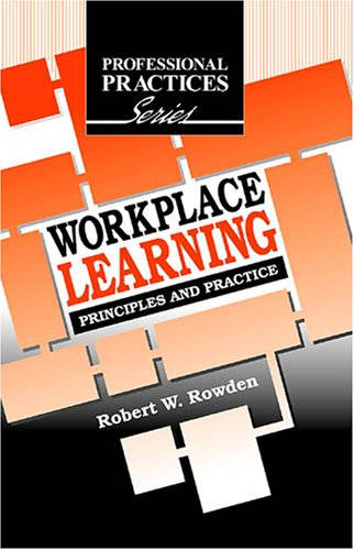 Workplace Learning: Principles and Practice (The...