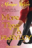 More Than a Playboy (Romantic Comedy, Contemporary, Secret Identity, Sensual)