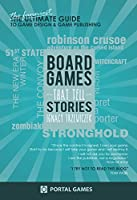 Boardgames That Tell Stories: The funniest guide to game design (English Edition)