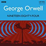 George Orwell Nineteen Eighty-Four (BBC Radio 4 Dramas)