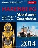 Harenberg Abenteuer Geschichte 2014: Menschen, Ereignisse, Epochen - von den Anfängen bis heute