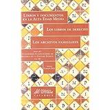 Libros y documentos en la Alta Edad Media. Los libros de Derecho. Los archivos familiares: Actas del VI Congreso...