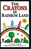 The Crayons in Rainbow Land
