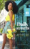 Daily Inspiration: Transform Your Mind, Body & Spirit (English Edition)