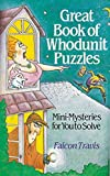 img - for Great Book of Whodunnit Puzzles: Mini-mysteries for You to Solve by Falcon Travis (29-Jul-1993) Paperback book / textbook / text book