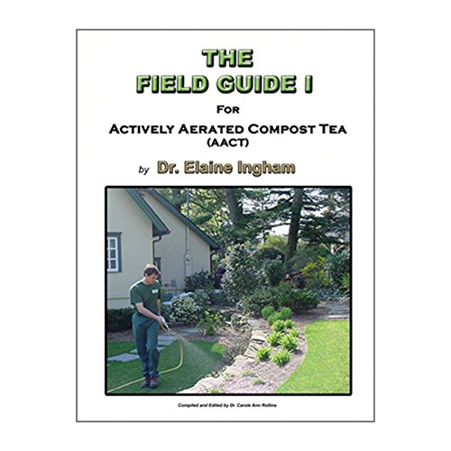 The Field Guide 1 For Actively Aerated Compost Tea (Elaine Ingham Compost Tea compare prices)